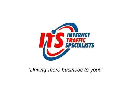 Driving more business to you!. Is your business easy to find online ?
