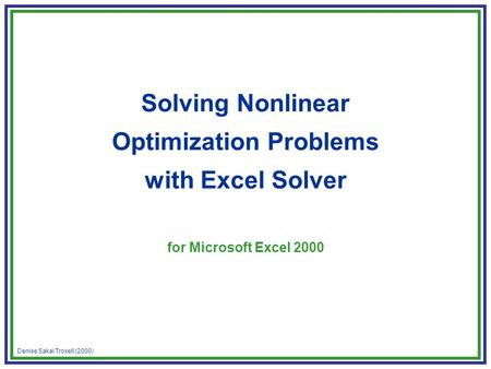 Denise Sakai Troxell (2000) Solving Nonlinear Optimization Problems with Excel Solver for Microsoft Excel 2000.