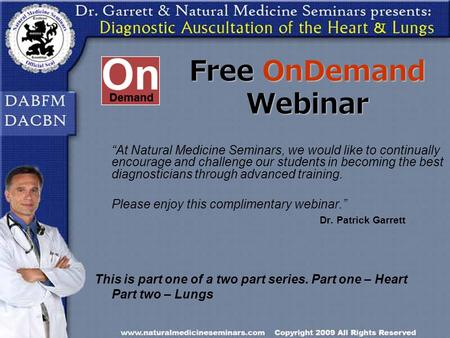 Free OnDemand Webinar At Natural Medicine Seminars, we would like to continually encourage and challenge our students in becoming the best diagnosticians.