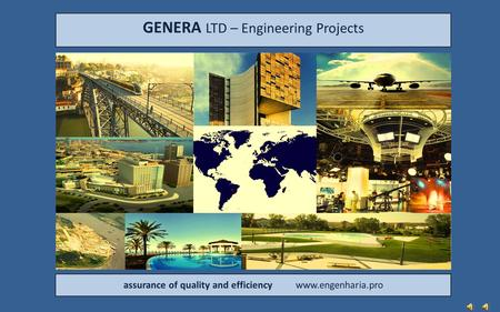 GENERA LTD – Engineering Projects assurance of quality and efficiency www.engenharia.pro.
