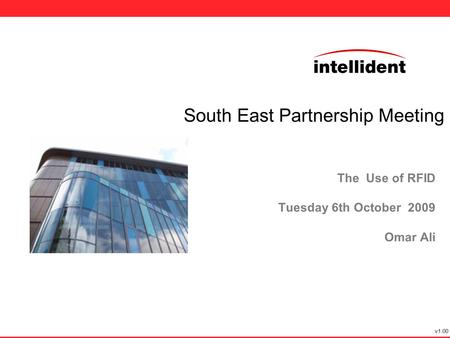 The Use of RFID Tuesday 6th October 2009 Omar Ali v1.00 South East Partnership Meeting.