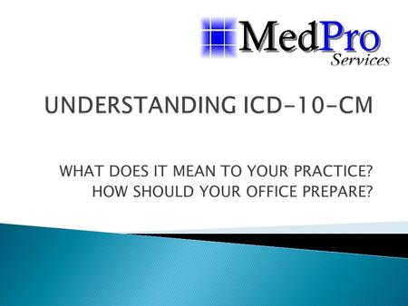 WHAT DOES IT MEAN TO YOUR PRACTICE? HOW SHOULD YOUR OFFICE PREPARE?