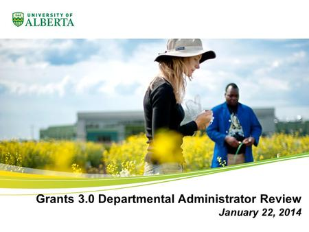 Grants 3.0 Departmental Administrator Review January 22, 2014.