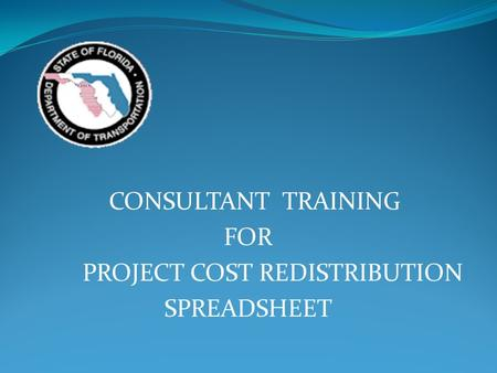 CONSULTANT TRAINING FOR PROJECT COST REDISTRIBUTION SPREADSHEET.