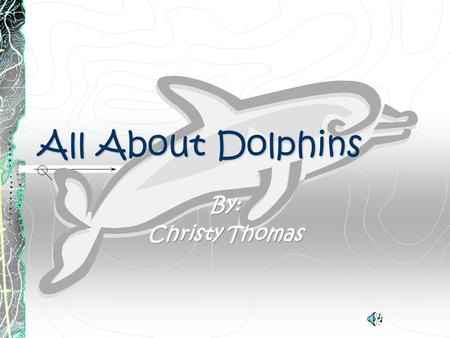 AllAboutDolphins All About Dolphins. Fair Use Guidelines: Certain materials are included under the fair use exemption of the U.S. Copyright Law and have.