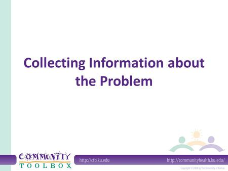 Collecting Information about the Problem