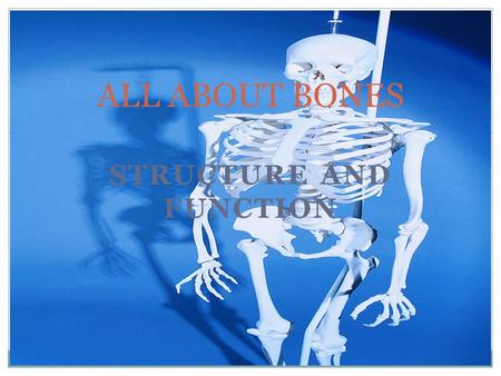 STRUCTURE AND FUNCTION ALL ABOUT BONES. Bones Bones are made of both living and non-living tissue. They can grow in length and width and repair themselves.