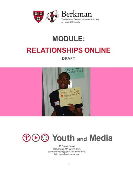 MODULE: RELATIONSHIPS ONLINE DRAFT 23 Everett Street Cambridge, MA 02138, USA  {1}