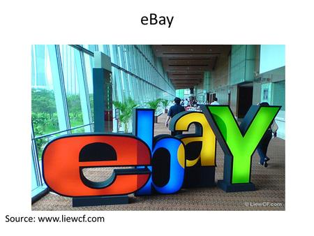 EBay Source: www.liewcf.com. Basic information about eBay eBay Inc. is an American Internet company that manages eBay.com, an online auction and shopping.