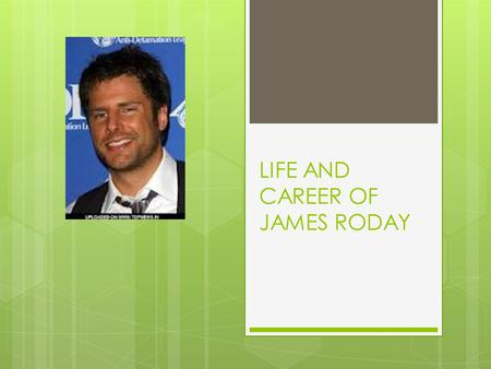 LIFE AND CAREER OF JAMES RODAY. BIOGRAPHY James Roday was born James David Rodriguez on April 4, 1976 in San Antonio, TX. He changed his name to a combination.