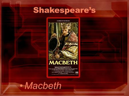 Shakespeares Macbeth. Introduction to Macbeth 1- The plot of Macbeth 2- The characters 3- The source of the play 4- The Themes of the play 5- The language.