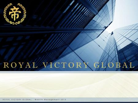 About Established since 2008, Royal Victory Global is a collaborative enterprise governed by institutional investors from around South East Asia. As a.
