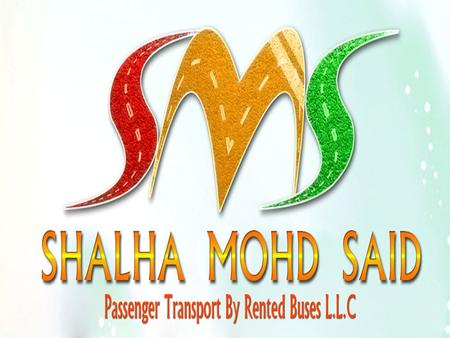 Shalha Mohd Said (SMS) Passenger Transport by Rented Buses LLC offers a full service Vehicle Rental Programs for all kinds of company. You can trust us.