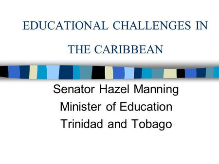 EDUCATIONAL CHALLENGES IN THE CARIBBEAN