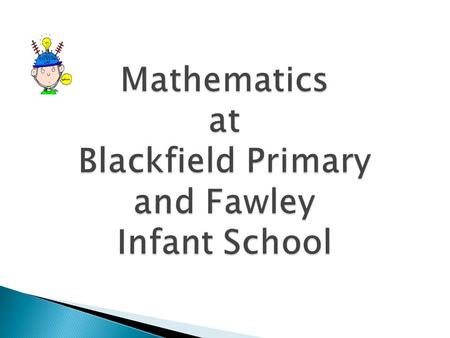 Mathematics at Blackfield Primary and Fawley Infant School
