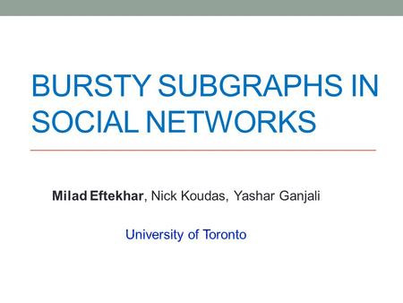 BURSTY SUBGRAPHS IN SOCIAL NETWORKS. Introduction 2.