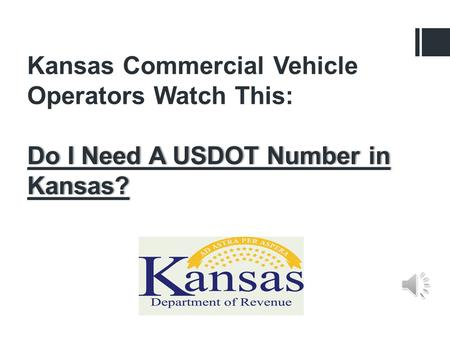 Do I Need A USDOT Number in Kansas? Kansas Commercial Vehicle Operators Watch This: Do I Need A USDOT Number in Kansas?