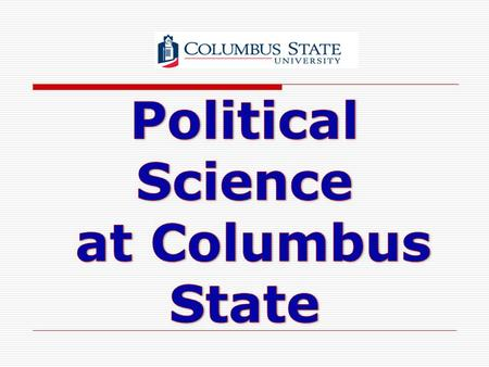 Political Science at Columbus State.