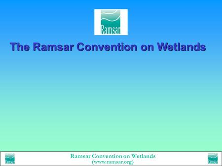 The Ramsar Convention on Wetlands