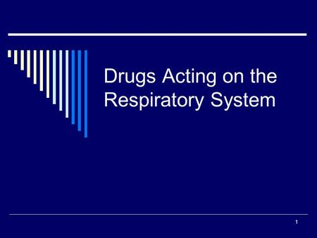 1 Drugs Acting on the Respiratory System. 2 Introduction The respiratory system is subject to many disorders that interfere with respiration and other.