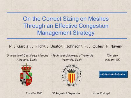 On the Correct Sizing on Meshes Through an Effective Congestion Management Strategy P. J. García 1, J. Flich 2, J. Duato 2, I. Johnson 3, F. J. Quiles.