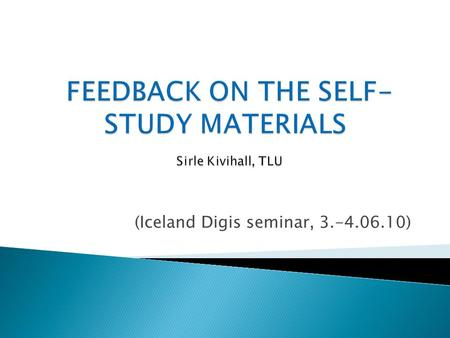 (Iceland Digis seminar, 3.-4.06.10). English B2 course of blended learning [practical contact lessons + blog based self- study]; Students completed a.