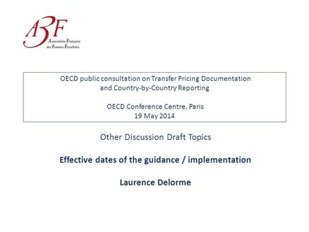 OECD public consultation on Transfer Pricing Documentation and Country-by-Country Reporting OECD Conference Centre, Paris 19 May 2014 Other Discussion.