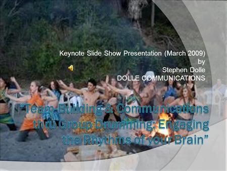 Keynote Slide Show Presentation (March 2009) by Stephen Dolle DOLLE COMMUNICATIONS.