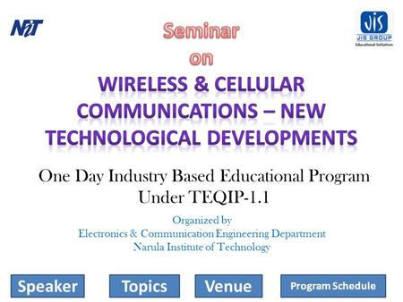 One Day Industry Based Educational Program Under TEQIP-1.1 Organized by Electronics & Communication Engineering Department Narula Institute of Technology.