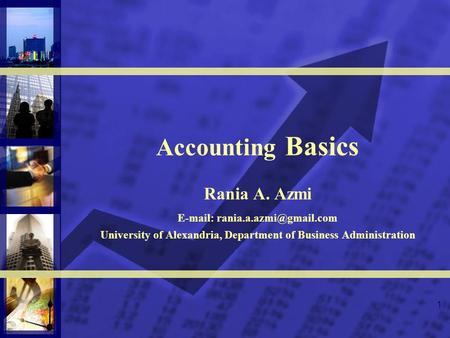 1 Accounting Basics Rania A. Azmi   University of Alexandria, Department of Business Administration.