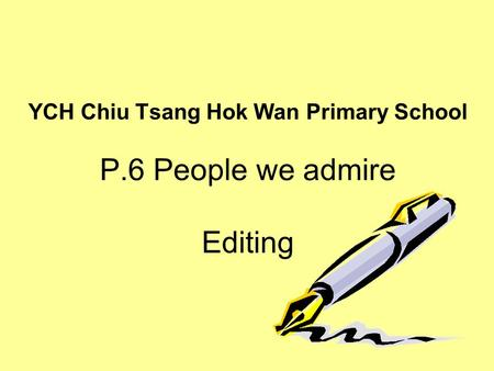 YCH Chiu Tsang Hok Wan Primary School P.6 People we admire Editing.
