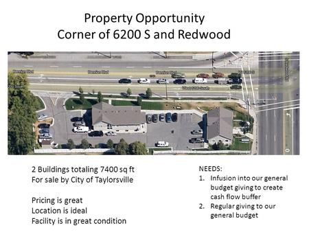 Property Opportunity Corner of 6200 S and Redwood 2 Buildings totaling 7400 sq ft For sale by City of Taylorsville Pricing is great Location is ideal Facility.