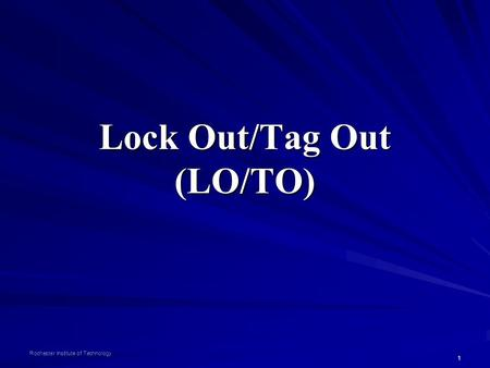 Lock Out/Tag Out (LO/TO)