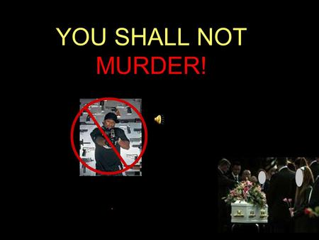 YOU SHALL NOT MURDER!. Resolving Conflict BULLYING Hate Jealousy HURT ANGER.