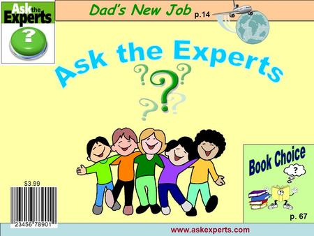 $3.99 www.askexperts.com Dads New Job p. 67 p.14.