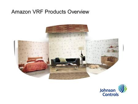 Amazon VRF Products Overview. 2 Product Lineup 3 Product Lineup Offers Overview T1 Mini VRF OutdoorT1/T3 Modular VRF Outdoor Broad Indoor Offering Note:
