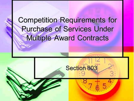 Competition Requirements for Purchase of Services Under Multiple Award Contracts Section 803.