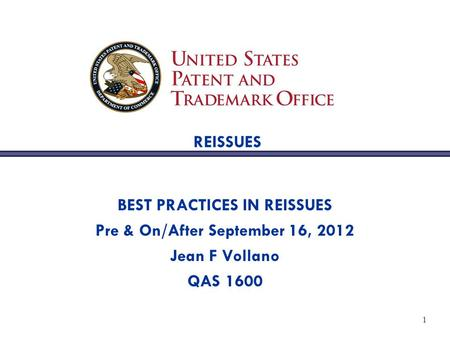 1 REISSUES BEST PRACTICES IN REISSUES Pre & On/After September 16, 2012 Jean F Vollano QAS 1600.