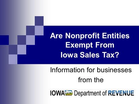 Information for businesses from the Are Nonprofit Entities Exempt From Iowa Sales Tax?