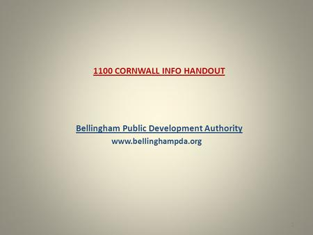 1100 CORNWALL INFO HANDOUT Bellingham Public Development Authority www.bellinghampda.org 1.