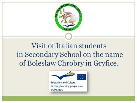 Visit of Italian students in Secondary School on the name of Bolesław Chrobry in Gryfice.