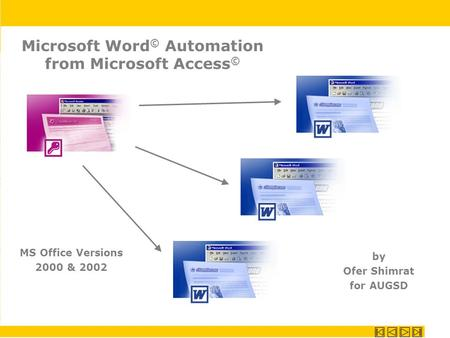 Microsoft Word © Automation from Microsoft Access © by Ofer Shimrat for AUGSD MS Office Versions 2000 & 2002.