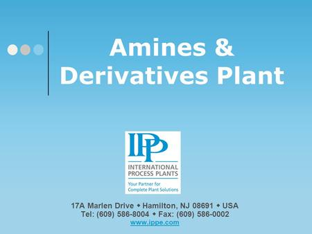Please click on our logo or any link in this presentation to be redirected to our website & email. Thank You! Amines & Derivatives Plant 17A Marlen Drive.