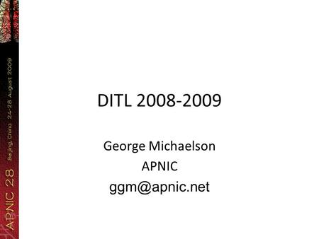 DITL 2008-2009 George Michaelson APNIC
