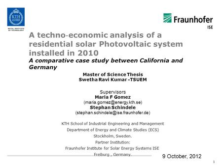 A techno economic analysis of a residential solar Photovoltaic system installed in 2010 A comparative case study between California and Germany 1 Master.