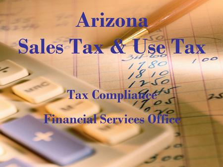 1 Arizona Sales Tax & Use Tax Tax Compliance Financial Services Office.