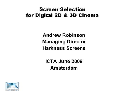 Screen Selection for Digital 2D & 3D Cinema