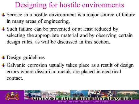 Designing for hostile environments Service in a hostile environment is a major source of failure in many areas of engineering. Such failure can be prevented.