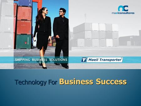 Technology For Business Success. Maeil Transporter OverviewMaeil Transporter Overview –Description of the State of Art Maeil integrated solutions for.