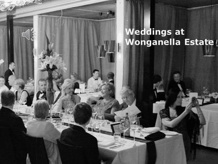 Weddings at Wonganella Estate The Estate Wonganella Estate is located perfectly positioned on top of the hill above Port Stephens Winery at Bob's Farm,